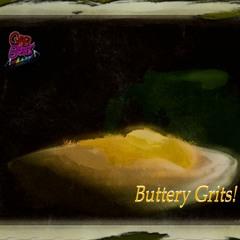 Buttery Gritz!
