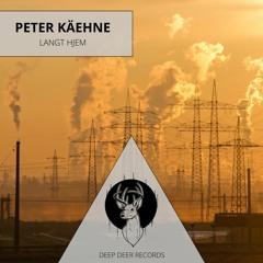 Peter Käehne - Langt Hjem - Original Mix