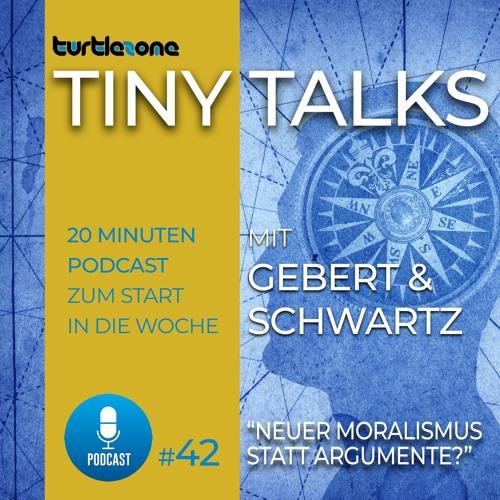 Turtlezone Tiny Talks - Neuer Moralismus statt Argumente?