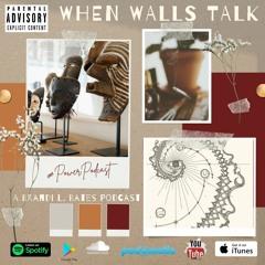 When Walls Talk