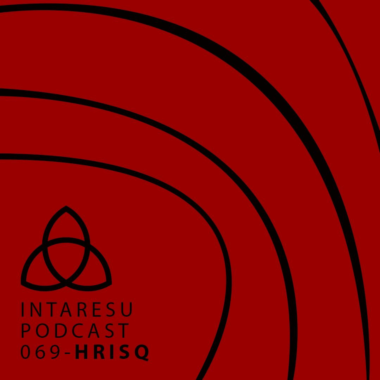 Intaresu Podcast 069 – Hrisq