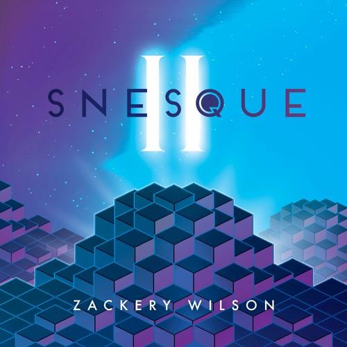 Zackery Wilson - SNESQUE II