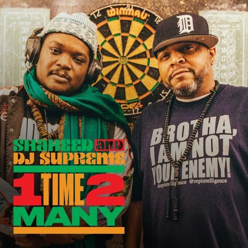 Shaheed and DJ Supreme - 1 Time 2 Many