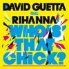 Who's That Chick ? (feat. Rihanna) [Afrojack Tipsy Dub Remix]