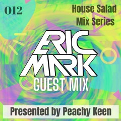 HOUSE SALAD MIX SERIES 012: ERIC MARK Guest Mix