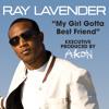 My Girl Gotta Best Friend (Remix Radio Edit) [feat. Fabolous]