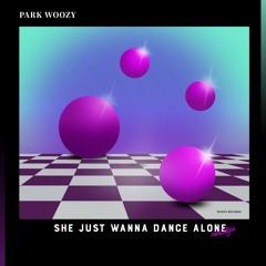 She Just Wanna Dance Alone
