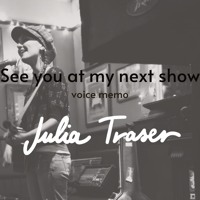 See you at my next show (voice memo)