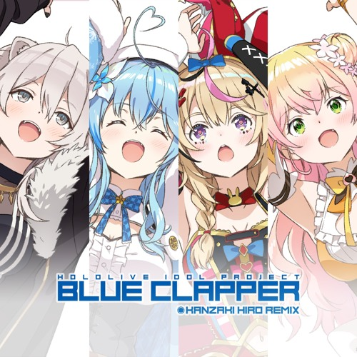 hololive IDOL PROJECT - BLUE CLAPPER (Kanzaki Hiro Extended Remix)