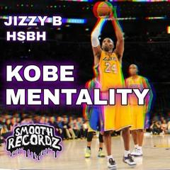 JIZZY B x HSBH - KOBE MENTALITY