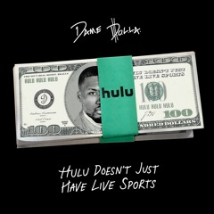 Dame D.O.L.L.A. – Hulu Doesn't Just Have Live Sports
