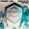 Download Promise Land - Good Guys (Promise Land Vip Radio Mix) Mp3