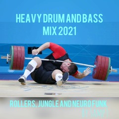 DRUM AND BASS 2021 Heavy Rollers, Jungle and Neuro Mix