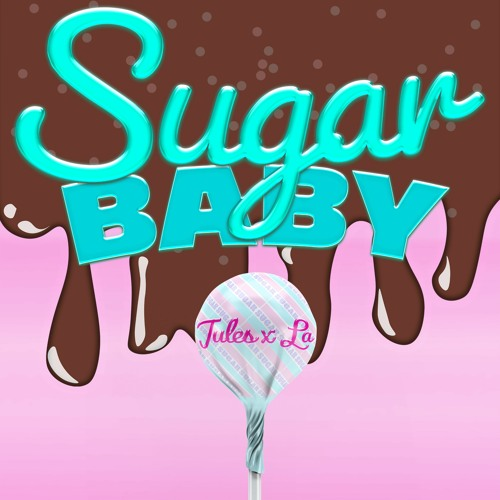 Jules x La - Sugar Baby