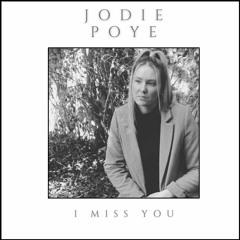 I Miss You - Jodie Poye