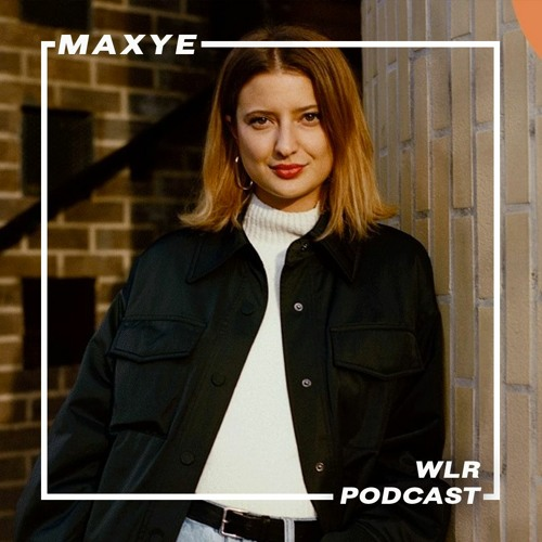 WLR.PODCASTS.114 Maxye (Dure Vie)