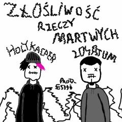 holykacper x 204atum - złośliwość rzeczy martwych (prod eshibeatz)