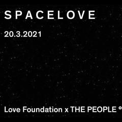 stream from Spacelove @LovefoundationBerlin 20.03.21