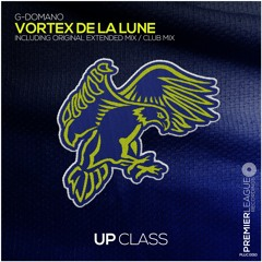 G - Domano - Vortex De La Lune (Club Mix) [Up Class]