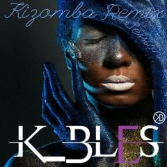 Dj K_BLES - KIZOMBA REMIX (Session)
