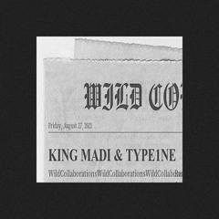 King Madi x Type1ne - WILD COLLABORATIONS
