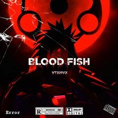 BLOOD FISH 🩸🐟
