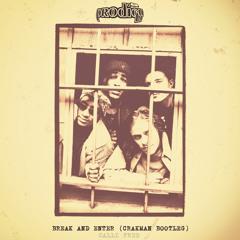 [CALLI FREE] The Prodigy - Break & Enter (Crakman Bootleg)