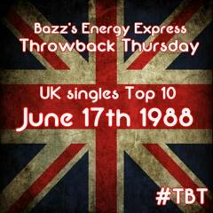 Bazz's Energy Express: Throwback Thursday - 17/06/88 (UK Singles Top 10)