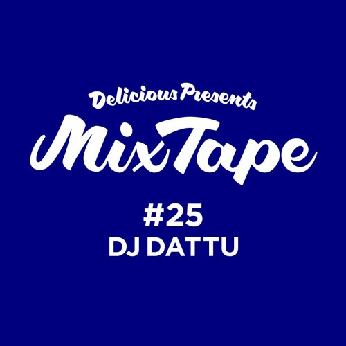 Delicious Mix Tape Vol.25 Mixed by DJ DATTU