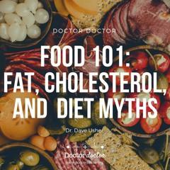DD #234 - Food 101: Fat, Cholesterol, and Diet Myths