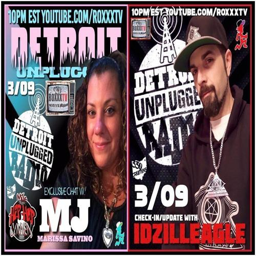 Detroit Unplugged 03 - 09 - 2020 MJ Savino, Idzilleagle