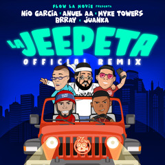 Nio Garcia, Anuel AA, Myke Towers - La Jeepeta (Remix) [feat. Brray & Juanka]