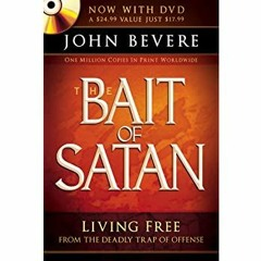 [F.R.E.E] [D.O.W.N.L.O.A.D] [R.E.A.D] The Bait of Satan: Living Free From the Deadly Trap of Offens