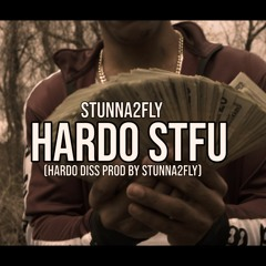 Stunna2Fly - Hardo STFU (Hardo Diss) Prod By Stunna2Fly