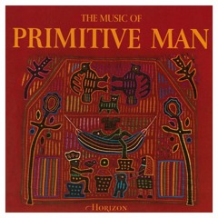 The Music of Primitive Man Mix