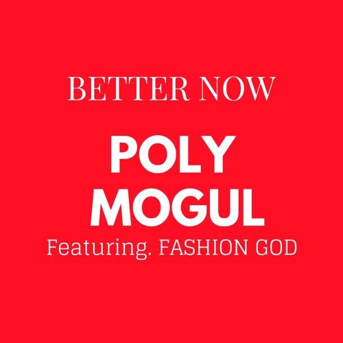 Better Now (Prod by Poly Mogul)