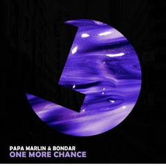 Papa Marlin & Bondar - One More Chance - Loulou records (LLR249)(OUT NOW)