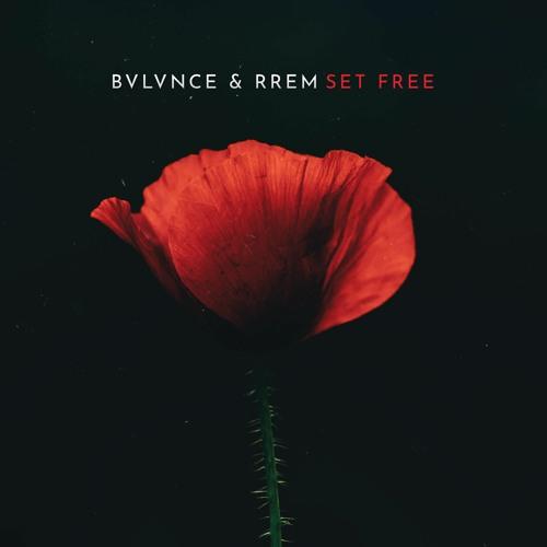 BVLVNCE & RREM - Set Free