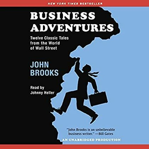 ^#DOWNLOAD@PDF^# Business Adventures Twelve Classic Tales from the World of Wall Street Ebook READ