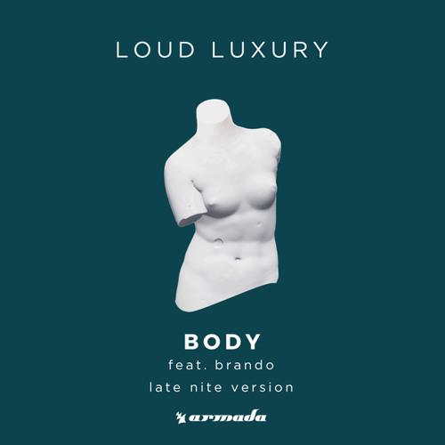 Loud Luxury feat  brando - Body (Late Nite Version) by LOUD