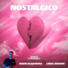 Nostalgico (Extended Rubén Coronado)Rvsiian, Rauw Alejandro, Chris Brown ¡¡¡FREE DOWNLOAD!!!