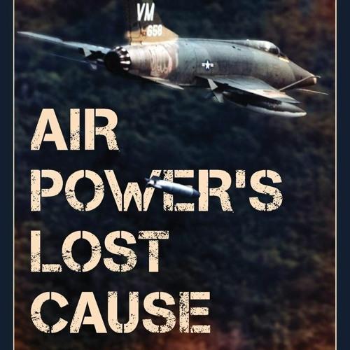 18: Brian Laslie - The Air Wars in Vietnam