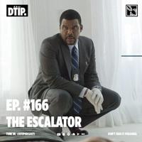 Episode 166: The Escalator