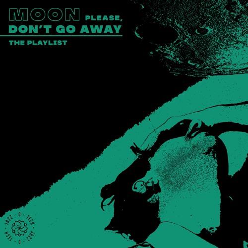 Mattia Prete   Moon, Please Don't Go Away: The Mixtape