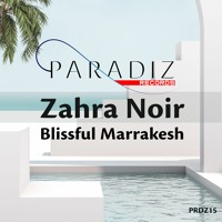 Zahra Noir - Blissful Marrakesh (Radio Mix)