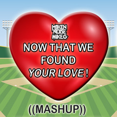 MAKEN NOISE FT. MIKE G - NOW THAT WE FOUND YOUR LOVE! (CLASSIC PARTY MASHUP) (PREVIEW)