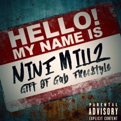 Nine Millz - Gift Of Gab (Freestyle)