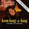 Boom Bang-A-Bang (En Español)