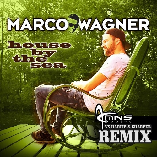 Marco Wagner Feat. Dave Brown - House By The Sea (DJ MNS  Vs Harlie & Charper Video Remix)