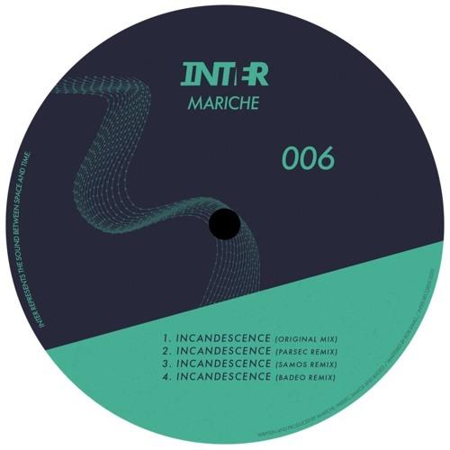 PREMIERE: Mariche - Incandescence (BADEO Remix) [Inter Records]